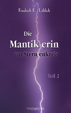 Die Mantikerin im Sternenkreis von Löblich,  Friedrich E.