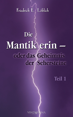 Die Mantikerin – oder das Geheimnis der Sehersteine von Löblich,  Friedrich E.