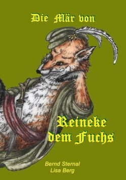 Die Mär von Reineke dem Fuchs von Berg,  Lisa, Sternal,  Bernd