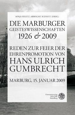Die Marburger Geisteswissenschaften 1926 und 2009 von Fielitz,  Sonja, Schmitt,  Arbogast