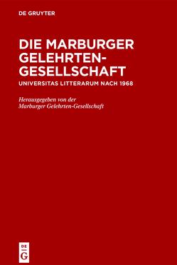 Die Marburger Gelehrten-Gesellschaft von Föllinger,  Sabine, Froning,  Heide, Gornig,  Gilbert, Jungraithmayr,  Hermann, Mammitzsch,  Volker