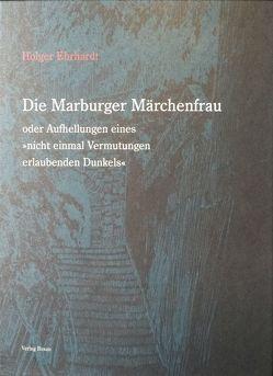 Die Marburger Märchenfrau von Ehrhardt,  Holger