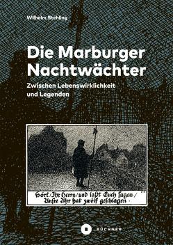 Die Marburger Nachtwächter von Stehling,  Wilhelm