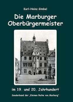 Die Marburger Oberbürgermeister von Gimbel,  Karl-Heinz