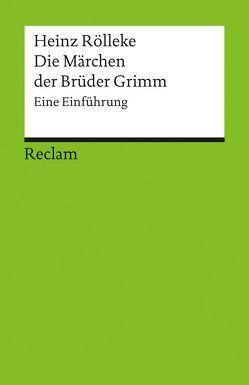 Die Märchen der Brüder Grimm von Rölleke,  Heinz
