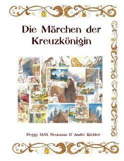 Die Märchen der Kreuzkönigin – neue Auflage von Neumann,  Peggy M.M., Richter,  André