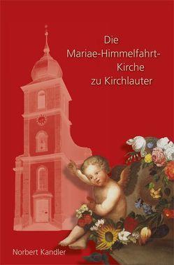 Die Mariae-Himmelfahrt-Kirche zu Kirchlauter von Kandler,  Norbert