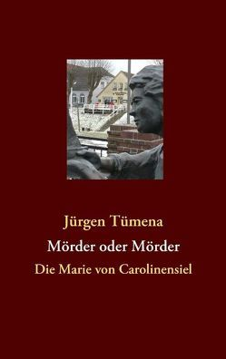 Die Marie von Carolinensiel von Tümena,  Jürgen