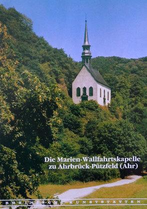 Die Marien-Wallfahrtskapelle zu Ahrbrück-Pützfeld (Ahr) von Backes,  Magnus