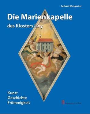 Die Marienkapelle des Klosters Isny von Bucher,  Heinz, Weisgerber,  Gerhard