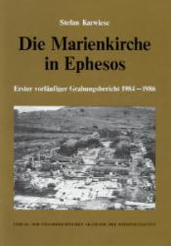 Die Marienkirche in Ephesos von Karwiese,  Stefan