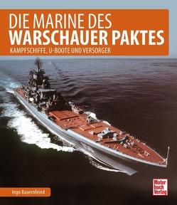 Die Marine des Warschauer Paktes von Bauernfeind,  Ingo