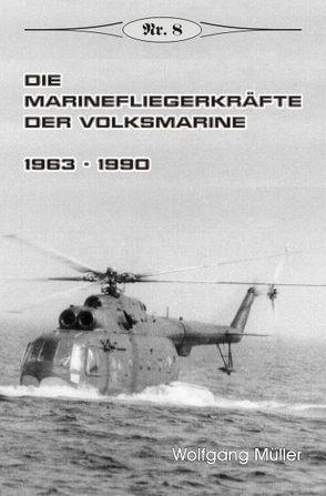 Die Marinefliegerkräfte der Volksmarine von Mueller,  Wolfgang