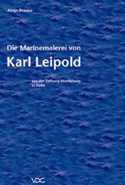 Die Marinemalerei von Karl Leipold von Prause,  Antje