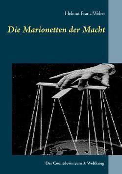 Die Marionetten der Macht von Weber,  Helmut Franz