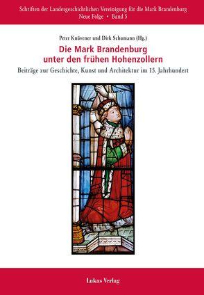 Die Mark Brandenburg unter den frühen Hohenzollern von Knüvener,  Peter, Schumann,  Dirk