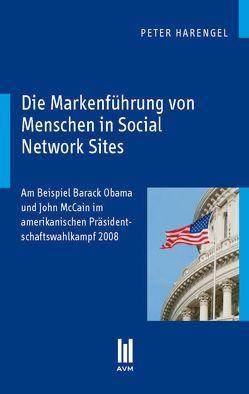 Die Markenführung von Menschen in Social Network Sites von Harengel,  Peter