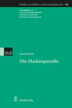 Die Markenparodie von Hilty,  Reto M., Lötscher,  Samuel, Rehbinder,  Manfred, Rigamonti,  Cyrill P.