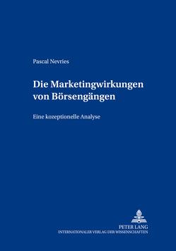 Die Marketingwirkungen von Börsengängen von Nevries,  Pascal