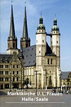 Die Marktkirche Unser Lieben Frauen in Halle/Saale von Krämer,  Sabine, Krause,  Hans J, Rüger,  Reinhard