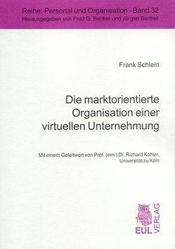 Die marktorientierte Organisation einer virtuellen Unternehmung von Köhler,  Richard, Schlein,  Frank