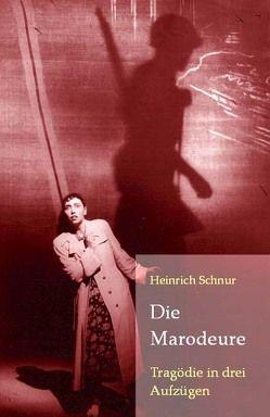 Die Marodeure von Schnur,  Heinrich