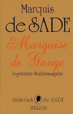 Die Marquise de Gange von Erb,  Ute, Mau,  Ludwig, Sade,  Donatien A de