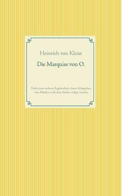 Die Marquise von O. von Kleist,  Heinrich von