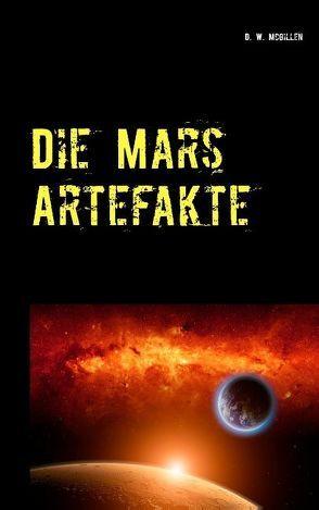 Die Mars Artefakte von McGillen,  D. W.