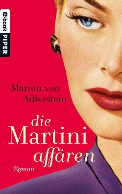 Die Martini-Affären von Adlerstein,  Marion von, Retterbush,  Stefanie