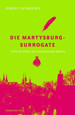 Die Martysburg-Surrogate von Jankofsky,  Jürgen