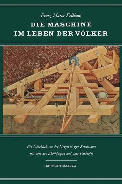 Die Maschine im Leben der Völker von Feldhaus,  F.