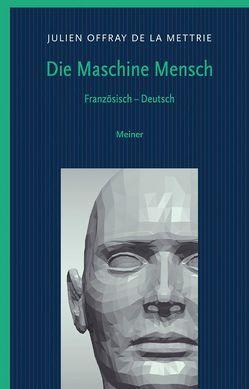 Die Maschine Mensch von Becker,  Claudia, de La Mettrie,  Julien Offray