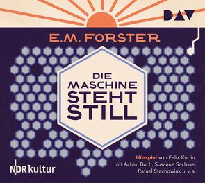 Die Maschine steht still von Buch,  Achim, Forster,  E M, Kubin,  Felix, Runge,  Gregor, Sachsse,  Susanne, Stachowiak,  Rafael, u.v.a.