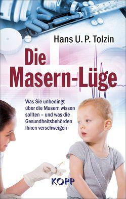 Die Masern-Lüge von Tolzin,  Hans U. P.