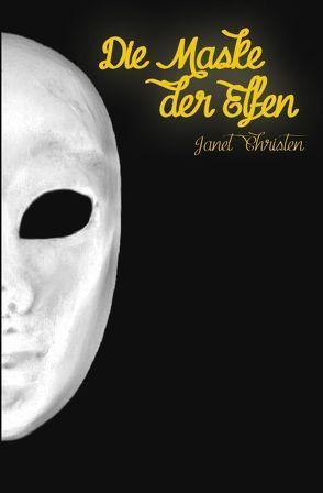 Die Maske der Elfen von Christen,  Janet