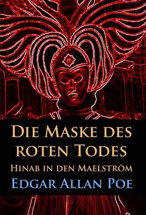 Die Maske des roten Todes / Hinab in den Maelström von Poe,  Edgar Allan