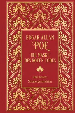 Die Maske des roten Todes und weitere Schauergeschichten von Poe,  Edgar Allan