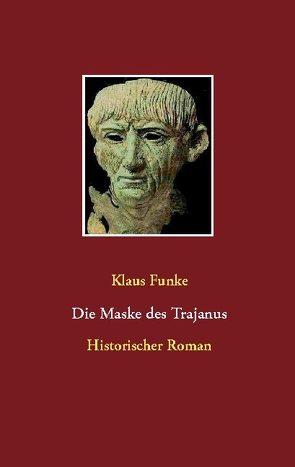 Die Maske des Trajanus von Funke,  Klaus