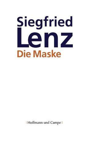 Die Maske von Lenz,  Siegfried