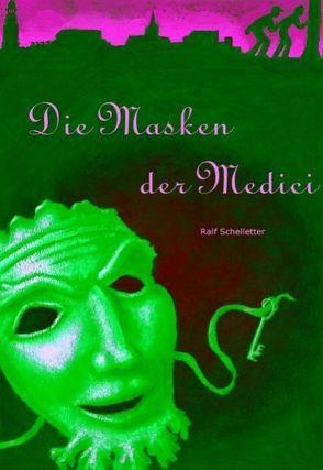 Die Masken der Medici von Schelletter,  Ralf
