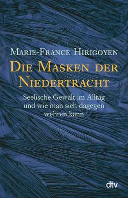 Die Masken der Niedertracht von Hirigoyen,  Marie-France, Marx,  Michael