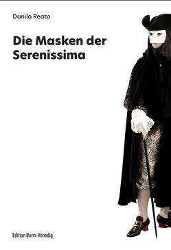 Die Masken der Serenissima von Reato,  Danilo