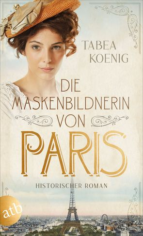 Die Maskenbildnerin von Paris von Koenig,  Tabea