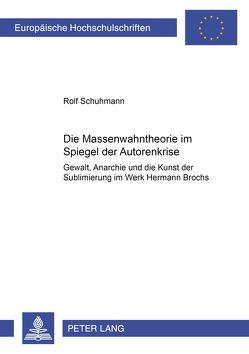 Die Massenwahntheorie im Spiegel der Autorenkrise von Schuhmann,  Rolf