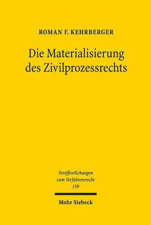 Die Materialisierung des Zivilprozessrechts von Kehrberger,  Roman F.