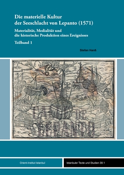 Die materielle Kultur der Seeschlacht von Lepanto (1571) von Hanß,  Stefan