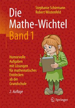 Die Mathe-Wichtel Band 1 von Schiemann,  Stephanie, Wöstenfeld,  Robert