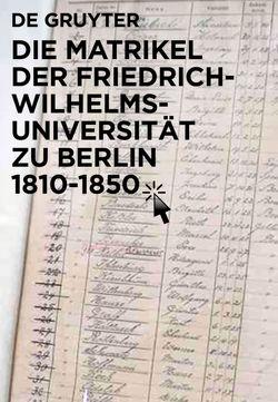 Die Matrikel der Friedrich-Wilhelms-Universität zu Berlin 1810–1850 von Bahl,  Peter, Ribbe,  Wolfgang