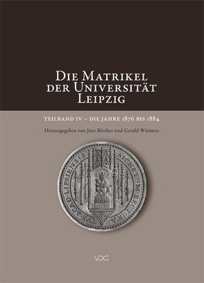 Die Matrikel der Universität Leipzig. Teilband IV von Blecher,  Jens, Wiemers,  Gerald
